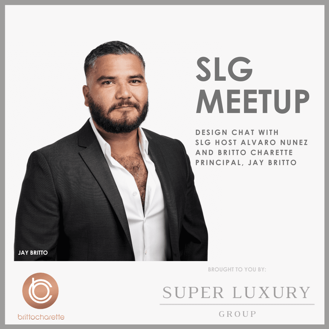SLG Host Alvaro Nuñez Talks Luxury Design with Jay Britto